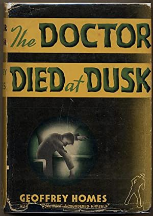 THE DOCTOR DIED AT DUSK: Mainwaring, Daniel, writing as