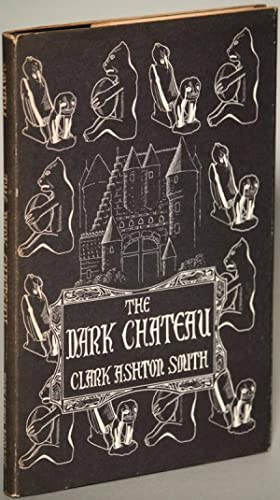 THE DARK CHATEAU AND OTHER POEMS: Smith, Clark Ashton