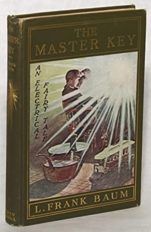 THE MASTER KEY: AN ELECTRICAL FAIRY TALE .: Baum, L[yman] Frank