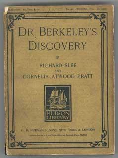 DR. BERKELEY'S DISCOVERY: Slee, Richard and Cornelia Atwood Pratt