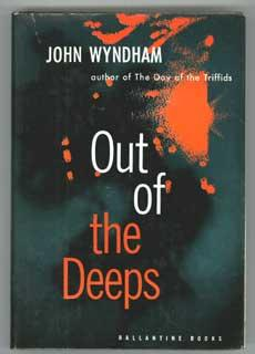 OUT OF THE DEEPS: Wyndham, John (pseudonym of John Beynon Harris)