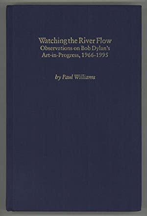 WATCHING THE RIVER FLOW. OBSERVATIONS ON BOB: Dylan, Bob) Williams,