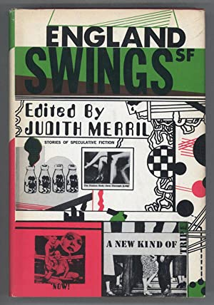 ENGLAND SWINGS SF: STORIES OF SPECULATIVE FICTION: Merril, Judith (editor)