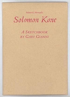 THE SOLOMON KANE SKETCHBOOK: Howard, Robert E.) Gianni, Gary