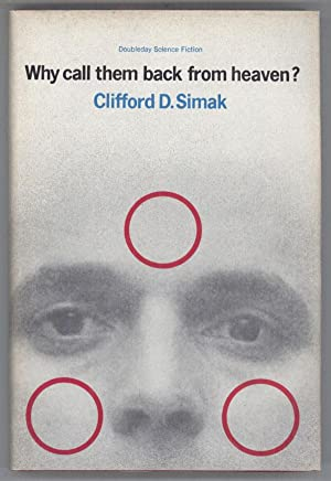 WHY CALL THEM BACK FROM HEAVEN: Simak, Clifford D[onald]