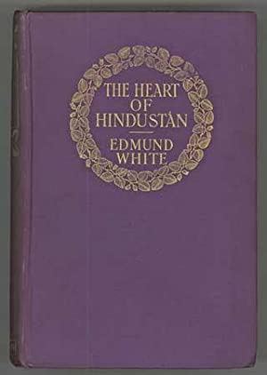 THE HEART OF HINDUSTAN: A NOVEL .