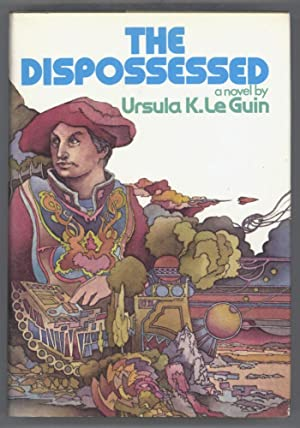 THE DISPOSSESSED: AN AMBIGUOUS UTOPIA: Le Guin, Ursula K.