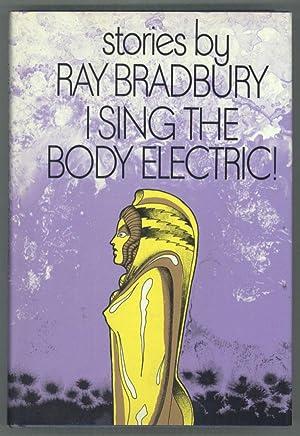 I SING THE BODY ELECTRIC! STORIES .: Bradbury, Ray