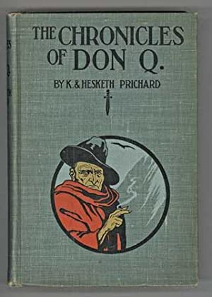 THE CHRONICLES OF DON Q .: Prichard, K[ate O'Brien Ryall] and Hesketh [Vernon] Prichard
