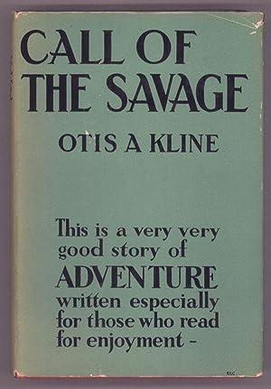 CALL OF THE SAVAGE: Kline, Otis Adelbert