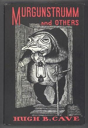 MURGUNSTRUMM AND OTHERS .: Cave, Hugh B[arnett]