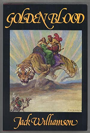 GOLDEN BLOOD.: Williamson, Jack (John Stewart Williamson)