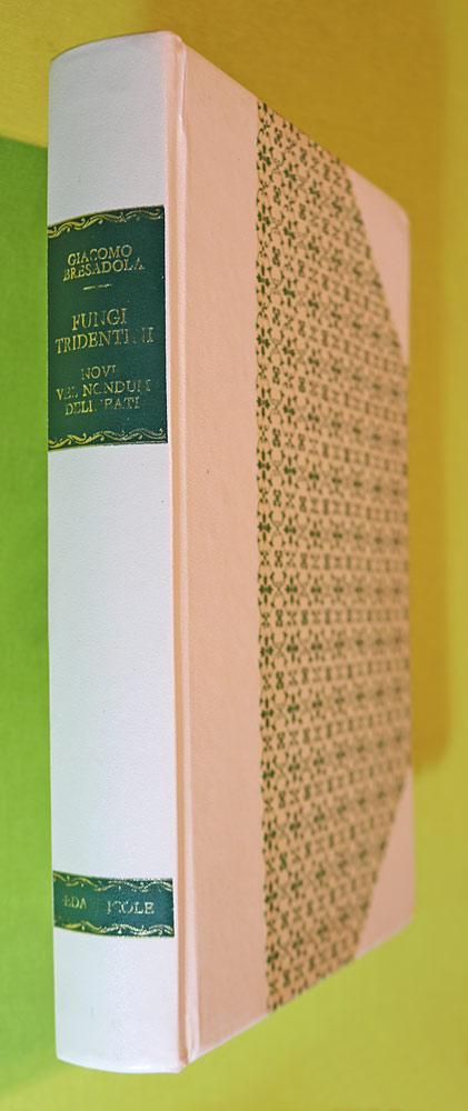 Fungi Tridentini novi vel nondum delineati, descripti,: Bresadola, Jacopo (Giacomo):
