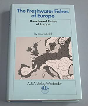 The Freshwater Fishes of Europe. Vol. 9: Threatened Fishes of Europe.: Lelek, Anton: