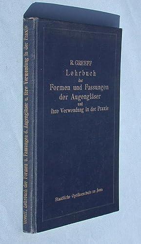 Lehrbuch der Formen und Fassungen der Augengläser und ihrer Verwendung in der Praxis.: Greeff,...