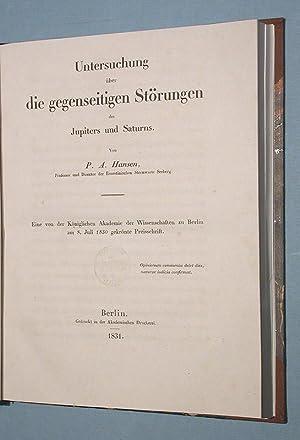 Untersuchungen über die gegenseitigen Störungen des Jupiters und des Saturns.: Hansen, P(...