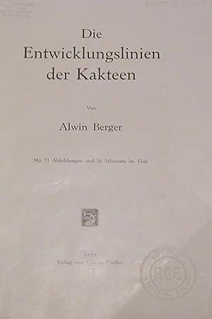 Die Entwicklungslinien der Kakteen.: Berger, Alwin:
