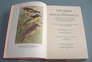 The Birds of the Malay Peninsula. Volume V: Conclusion, and survey of every species.: Medway, Lord ...