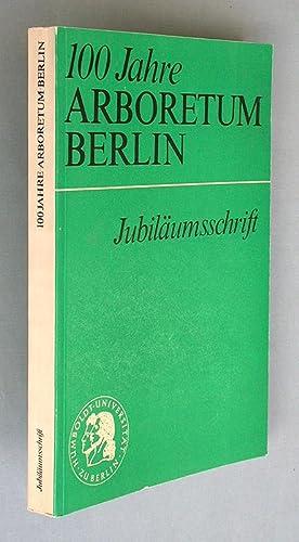 100 Jahre Arboretum Berlin. Jubiläumsschrift.: Vent, Walter: