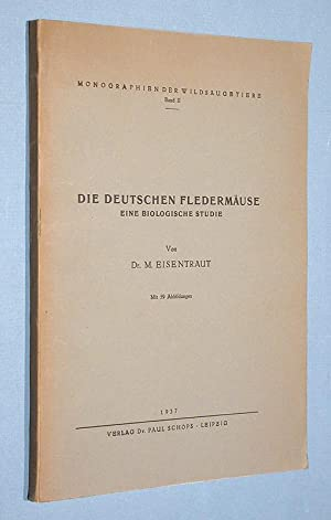 Die Deutschen Fledermäuse. Eine biologische Studie.: Eisentraut, M.: