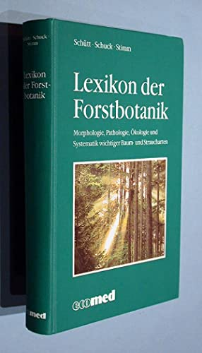 Lexikon der Forstbotanik. Morphologie, Pathologie, Ökologie und Systematik wichtiger Baum- und...
