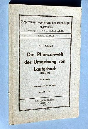 Die Pflanzenwelt der Umgebung von Lauterbach (Hessen).: Schnell, F. H.: