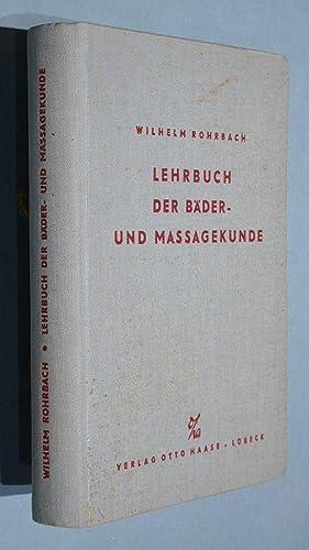 Lehrbuch der Bäder- und Massagekunde einschließlich Bindegewebsmassage, Verfahren nach ...