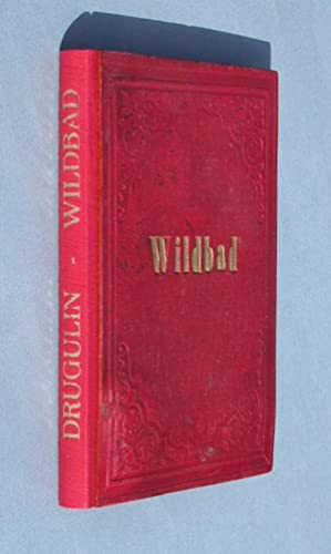 A complete Account of the Therms of Wildbad in the Kingdom of Würtemberg.: Drugulin, William E...