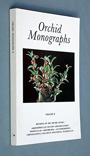 Orchid Monographs, Volume 8: Revision of Agrostophyllum Section Appendiculopsis, with notes on the ...