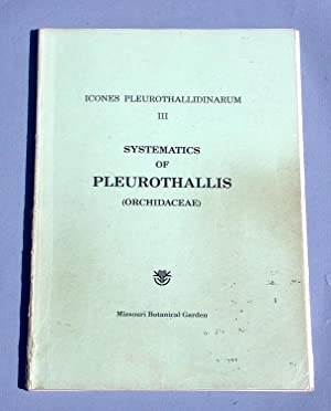 Systematics of Pleurothallis (Orchidaceae) - Icones Pleurothallidinarum,: Luer, Carlyle A.: