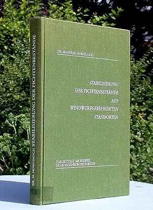 Stabilisierung der Fichtenbestände auf windwurfgefährdeten Standorten.: Horndasch, Manfred: