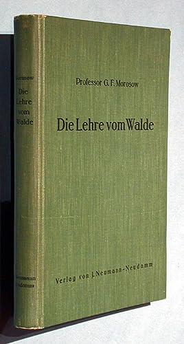Die Lehre vom Walde.: Morosow, Georgij Fjodorowitsch: