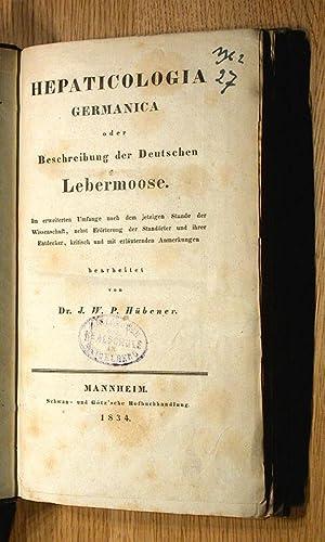 Hepaticologia Germanica - oder Beschreibung der Deutschen Lebermoose.: Hübener, J(ohann) W(ilhelm) ...