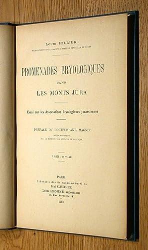 Promenades Bryologiques dans les monts Jura. Essai sur les associations bryologiques jurassiennes.:...