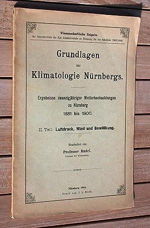 Grundlagen zur Klimatologie Nürnbergs. Ergebnisse zwanzigjähriger Wetterbeobachtungen zu ...