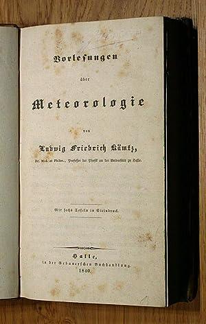 Vorlesungen über Meteorologie.: Kämtz, Ludwig Friedrich:
