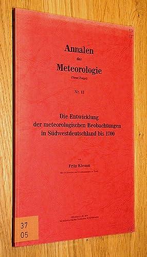 Die Entwicklung der meteorologische Beobachtungen in Südwestdeutschland bis 1700.: Klemm, ...