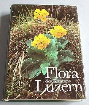 Flora des Kantons Luzern. Unter Berücksichtigung von Rigi, Bürgenstock, Lopper, Pilatus ...