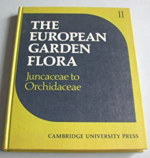 The European Garden Flora. Vol. 2. Monocotyledons (Part II), Juncaceae to Orchidaceae.: Walters, ...