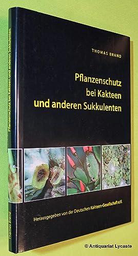 Pflanzenschutz bei Kakteen und anderen Sukkulenten.: Brand, Thomas: