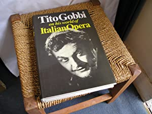 Tito Gobbi on his world of Italian: Gobbi. Tito.: