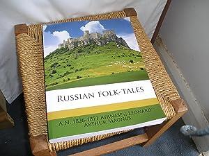Russian Folk-Tales. A.N. 1826-1871: Magnus. Afanasev Leonard