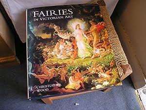 Fairies In Victorian Art: Wood. Christopher.: