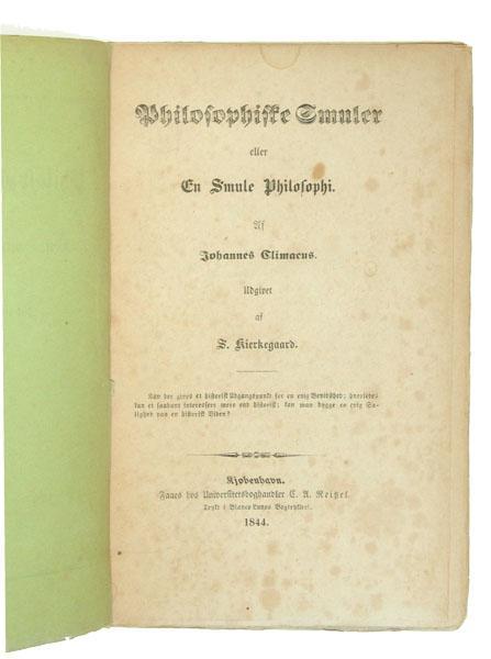 Philosophiske Smuler eller En Smule Philosophie. Udgivet af Søren Kierkegaard. (KIERKEGAARD, SØREN). CLIMACUS, JOHANNES.