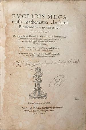 Euclidis Megarensis mathematici clarissimi Elementorum geometricorum libri: EUCLID (EUKLID) OF