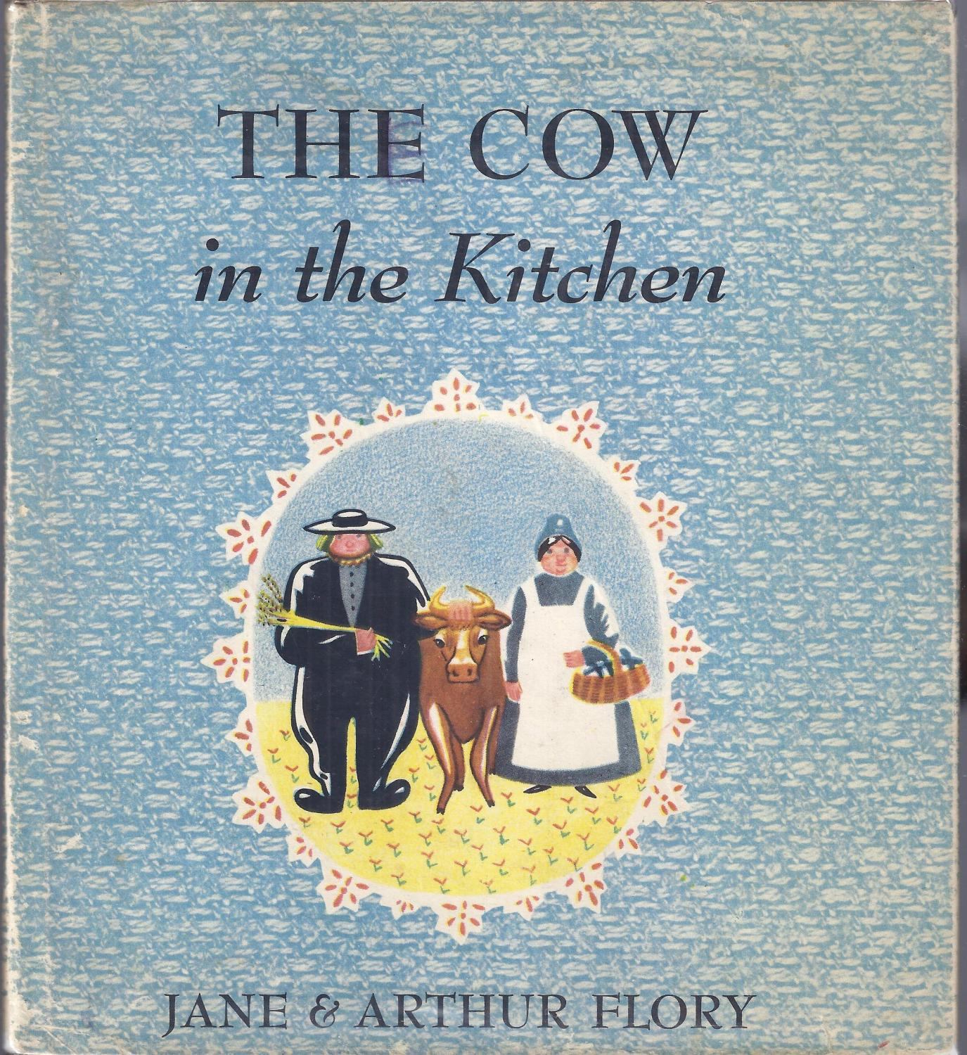 The Cow in the Kitchen: A Folktale by Flory, Jane & Arthur: Lothrop ...