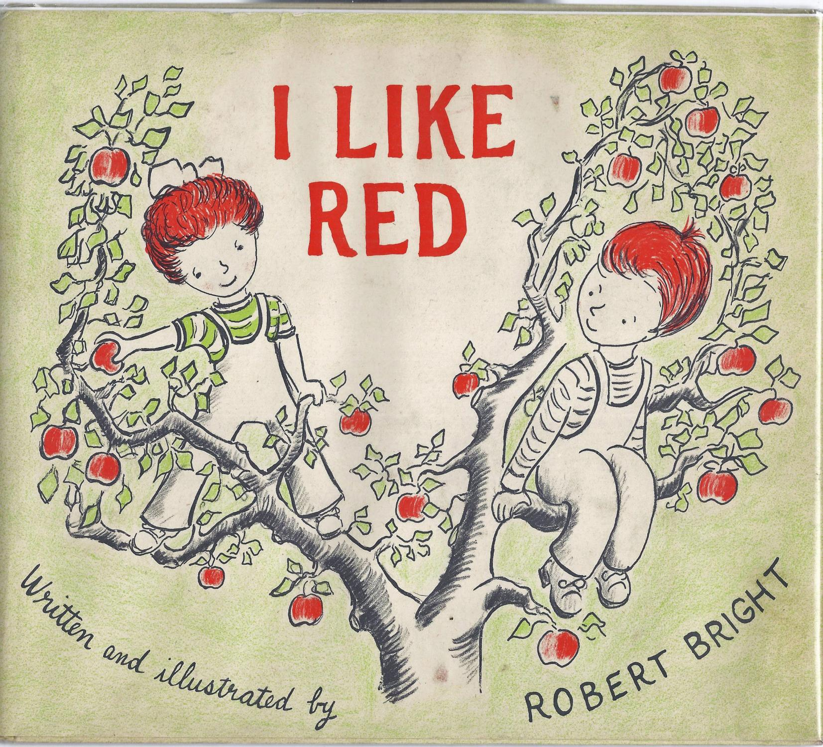 I Like Red Bright, Robert Very Good Hardcover Stated First Edition. Matte pictorial boards with small address sticker on front end paper, else tight, bright and unmarked throughout. Lightly worn,
