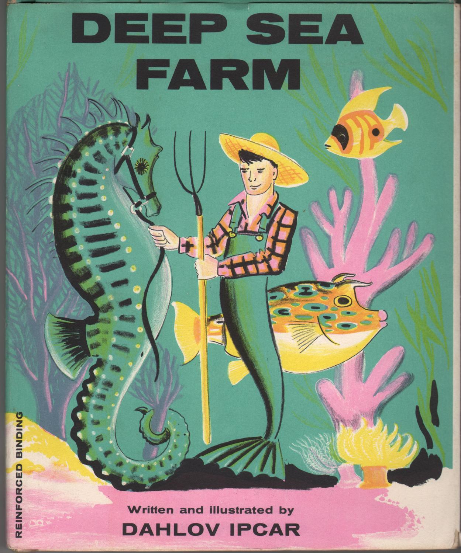 Deep Sea Farm Ipcar, Dahlov Very Good Hardcover