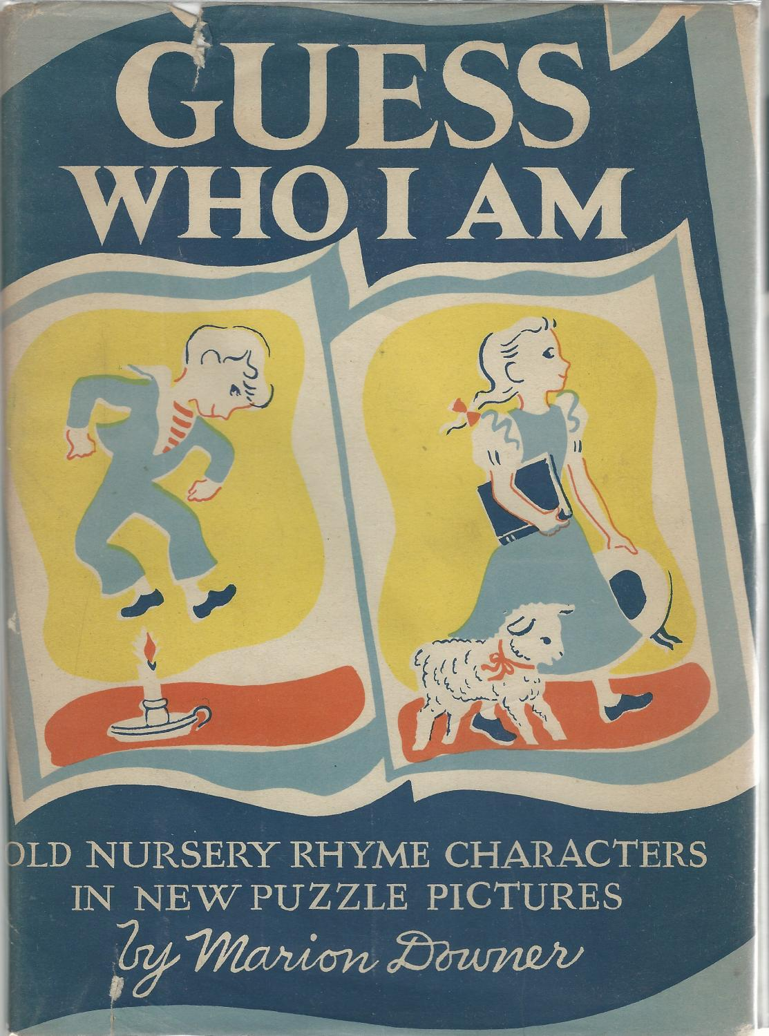 Guess Who I Am: Old Nursery Rhyme Characters in New Puzzle Pictures Downer, Marion Near Fine Hardcover