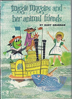 Maggie Muggins and Her Animal Friends: Grannan, Mary